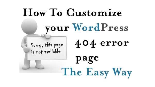 Customize WordPress 404 error page the easy way