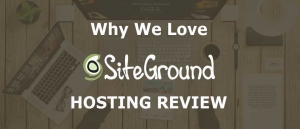 Whe we love Siteground review hosting